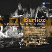 Berlioz La damnation de Faust; La mort de Cléopatre de Various Artists