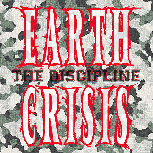 The Discipline by Earth Crisis