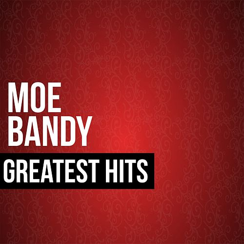 Moe Bandy Greatest Hits by Moe Bandy