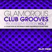 Glamorous Club Grooves - Progressive Edition, Vol. 7 de Various Artists