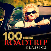 100 Must-Have Roadtrip Classics by Various Artists