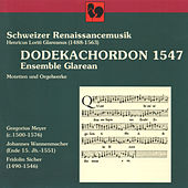Schweizer Renaissancemusik, Henricus Loriti Glareanus (1488-1563): Dodekachordon 1547 von Ensemble Glarean
