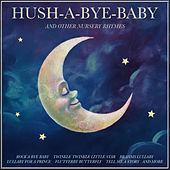 Hush-a-Bye Baby and Other Lullabys von Various Artists