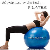 60 Minutes of the Best...Pilates (Piano Music Volume 3) de Alessio De Franzoni