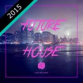 Future House 2015 von Various Artists