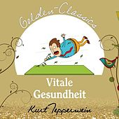 Vitale Gesundheit - Golden Classics by Kurt Tepperwein