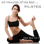 60 Minutes of the Best...Pilates (Piano Music Volume 4) de Alessio De Franzoni