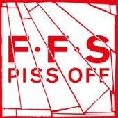 Piss Off by FFS