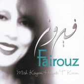 Mish Kayan Hayek T'Koun by Fairuz