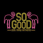 SOGOOD 2015 MMW Anthems by Various Artists