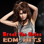Break the Rules - EDM Hits by Various Artists