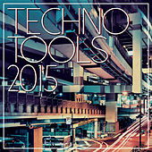 Techno Tools 2015 de Various Artists