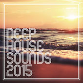 Deep House Sounds 2015 de Various Artists