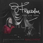Freedom for the Soul by Kim Clement