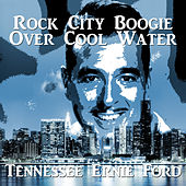 Rock City Boogie over Cool Water by Tennessee Ernie Ford