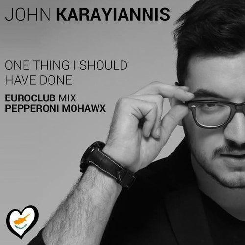 One Thing I Should Have Done (Euroclub Mix) von John Karayiannis