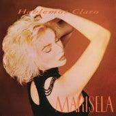 Hablemos Claro by Marisela