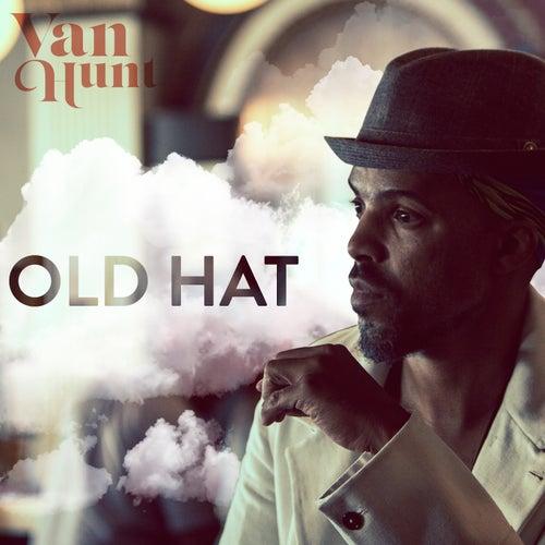 Old Hat by Van Hunt
