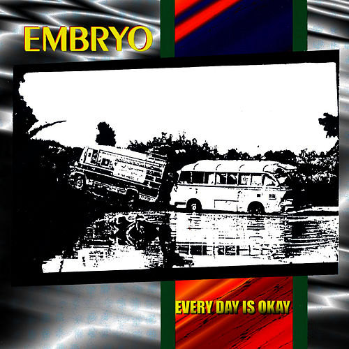 Every Day Is Okay by Embryo
