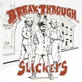 Break Through von The Slickers