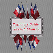 Beginners Guide To French Chanson de Various Artists