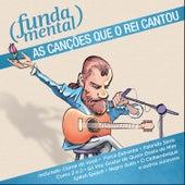 Fundamental - As Canções Que o Rei Cantou de Renato Vargas