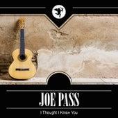 I Thought I Knew You van Joe Pass