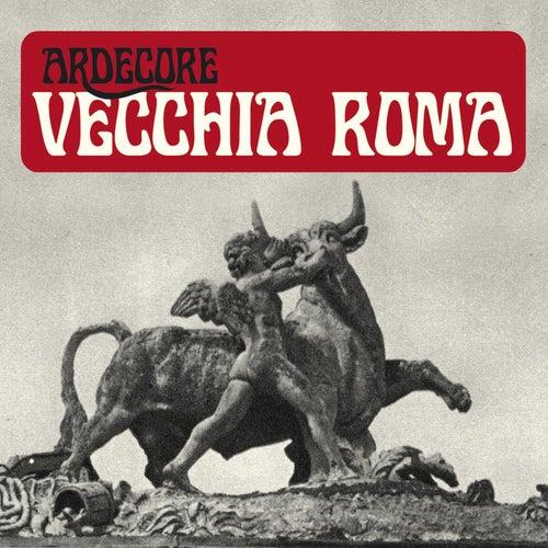 Vecchia Roma von Ardecore