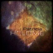 Hold Me by Patricia (Die Stimme der BÖ)