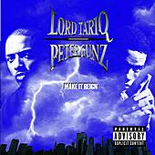 Make It Reign by Lord Tariq and Peter Gunz