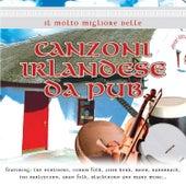 Il Molto Migliore delle Canzoni Irlandese da Pub by Various Artists
