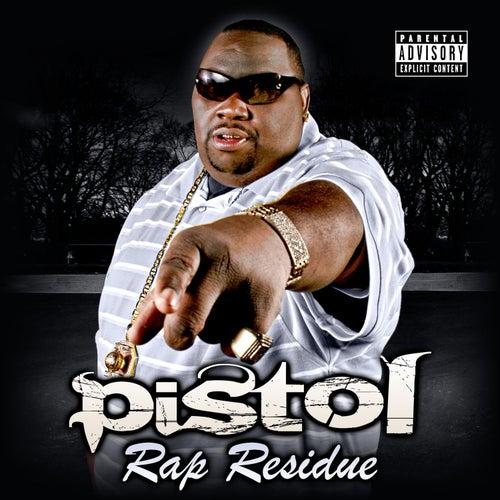 Rap Residue by Pistol