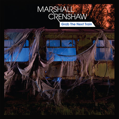 Grab the Next Train by Marshall Crenshaw