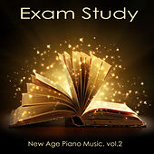 Exam Study New Age Piano Music, Vol. 2 - Classical Study Music to Increase Brain Power, Soft Music for Relaxation, Concentration and Focus on Learning, New Age Piano Music by Exam Study New Age Piano Music Academy
