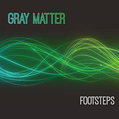 Footsteps by Gray Matter