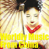 Worldly Music From China, Vol.1 by The Voices of China