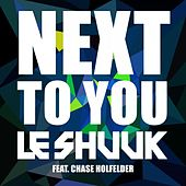 Next to You by le Shuuk