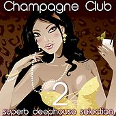 Champagne Club, Vol. 2 (Superb Deephouse Selection) de Various Artists