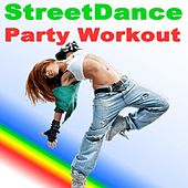 Streetdance Party Workout (Dance Yourself Fit!) von Various Artists