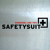 Someone Like You by SafetySuit