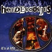 It's a Life by De Heideroosjes
