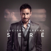 Seré de Luciano Pereyra