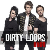 Undo by Dirty Loops