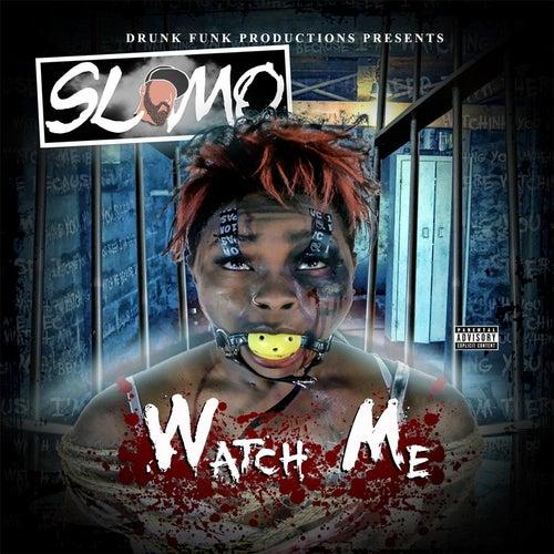 Watch Me von Slo-Mo