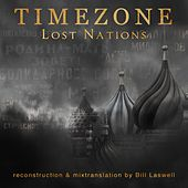 Lost Nations: Reconstruction & Mixtranslation by Bill Laswell de Time Zone
