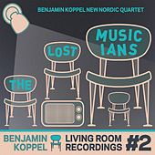 The Lost Musicians (Living Room Recordings #2) by Benjamin Koppel