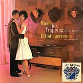 Music for Trapping (Tender, That Is) von Elliot Lawrence