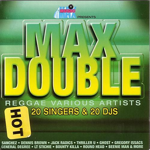 Max Double Reggae 20 Singers & 20 DJS, Disc 1 by Various Artists