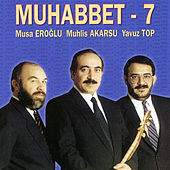 Muhabbet 7 by Various Artists