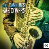 Ace Cannon's Sax Covers de Ace Cannon
